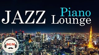JAZZ PIANO LOUNGE MUSIC - Music For Study & Work - Background Music