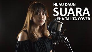 SUARA - HIJAU DAUN ( ICHA TALITA COVER & LIRIK )