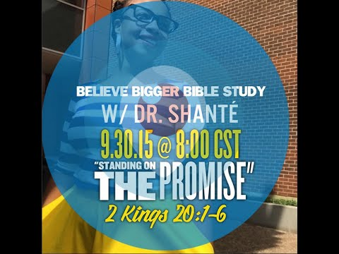 Believe Bigger Bible Study on #Periscope with Dr  Shante