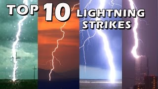 TOP 10 BEST LIGHTNING STRIKES