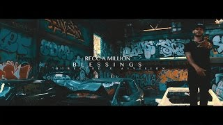 Recc a Million - Blessings (Revisited) Directed x @A1VISION
