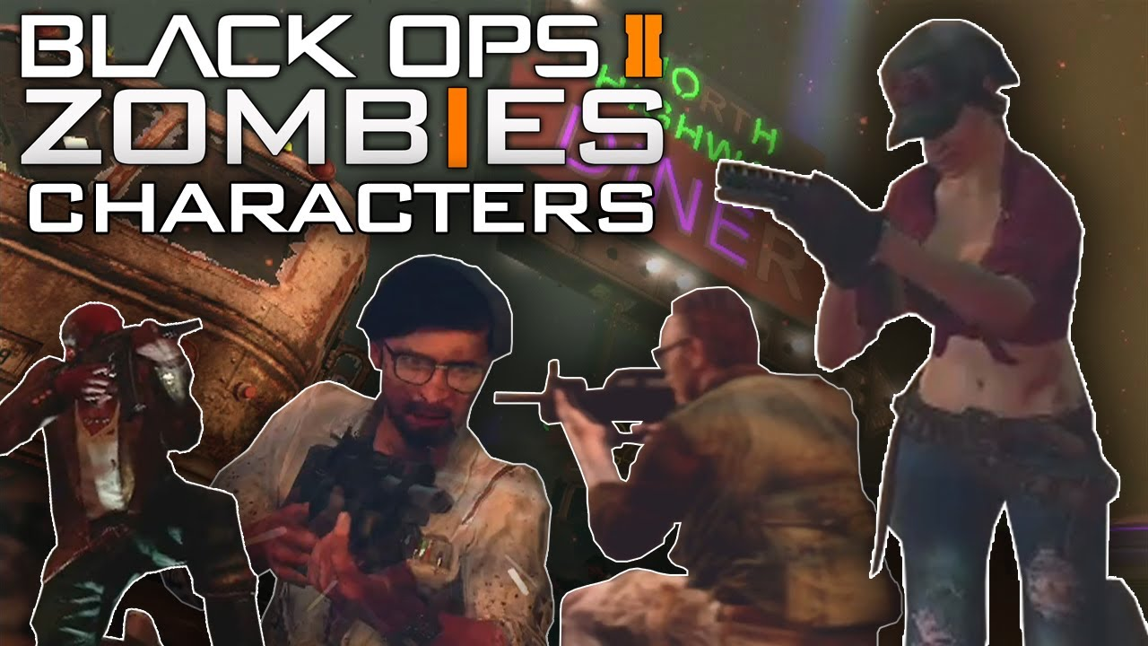 Black Ops 2 Zombies 4 New Characters Analysis Original Characters Youtube