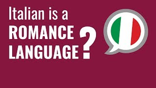 Ask an Italian Teacher - What is a Romance Language?