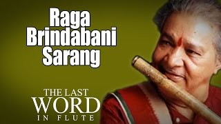 Raga Brindabani Sarang | Pandit Hariprasad Chaurasia | ( Album: The Last Word In Flute ):Music Today