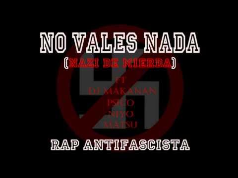 NO VALES NADA (NAZI DE MIERDA) Ft DJ MAKANAN,PSICO,NIYO,MATSU