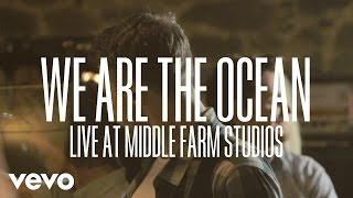 We Are The Ocean - Chin Up, Son (Live at Middle Farm)