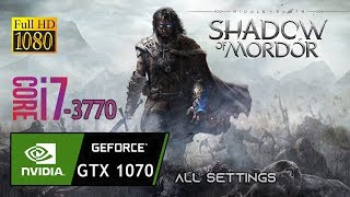 MIDDLE EARTH SHADOW OF MORDOR GTX 1070 & i7 3770 Gameplay Fps Test