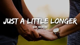 SHY Martin - Just A Little Longer (Lyrics)