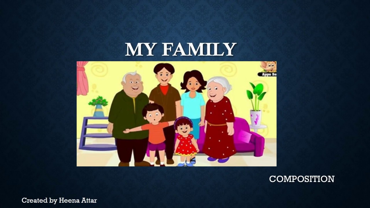 my family essay composition presented by heena attar  my family essay composition presented by heena attar