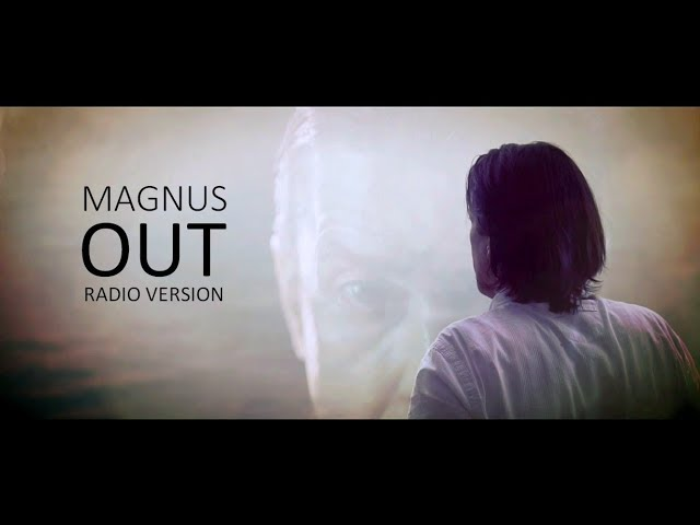 MAGNUS - OUT (Radio Version)