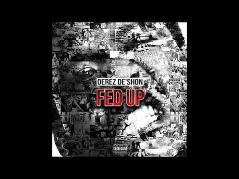 Derez De'Shon - Fed Up [Official Audio]