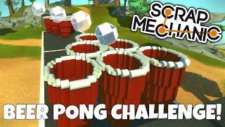 BEER PONG CHALLENGE! - Scrap Mechanic Multiplayer Challenge Gameplay - EP 234