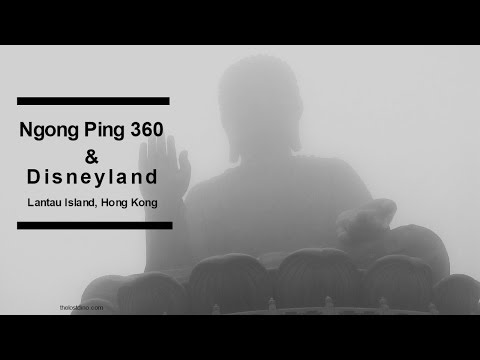 Hong Kong Adventure | Ngong Ping 360 | Big Buddha | Disneyland