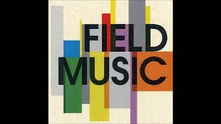 Field Music | If Only the Moon Were Up
