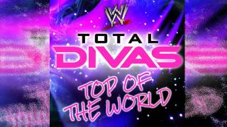 "WWE: Total Divas Theme ""Top of the World"" By CFO$ [ITunes] Download"