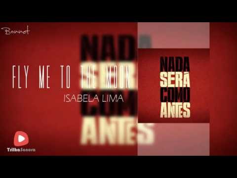 Fly Me To The Moon - Isabela Lima | Nada Será Como Antes