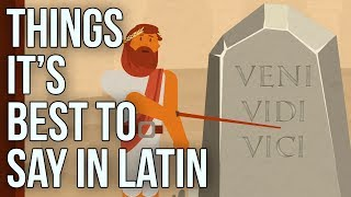 Things Its Best to Say in Latin