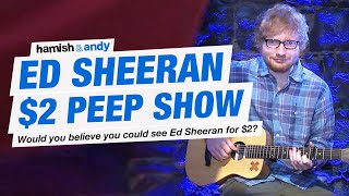 Download The Ed Sheeran $2 Peep Show Experiment Mp3 and Videos