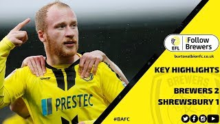 MATCH HIGHLIGHTS | Burton Albion 2-1 Shrewsbury Town