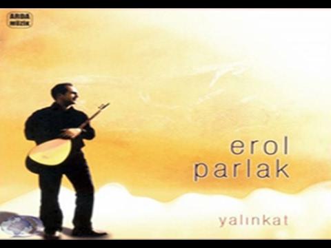 Erol Parlak - Şu Dağların Başında Ay Dağlar  [© ARDA Müzik]