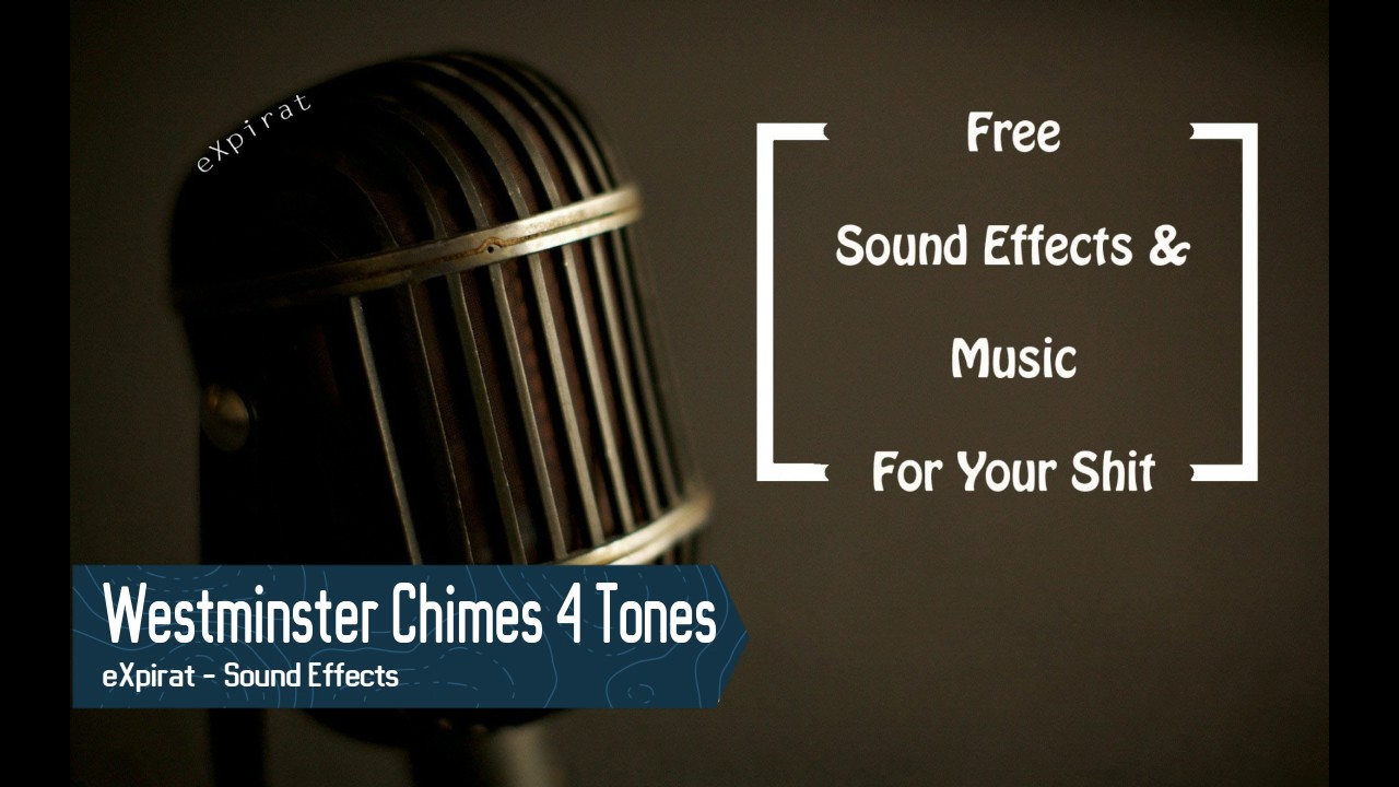 Westminster Chimes 4 Tones - Sound Effect - 2017