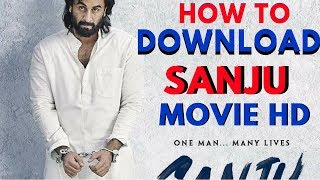 sanju full movie download | how to download sanju | ranveer kapoor | sanjay dutt
