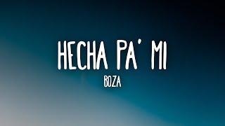 Boza - Hecha Pa' Mi (Letra/Lyrics)
