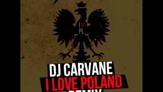 DJ Carvane - I Love Poland (Kurwa mać Remix) [R&D]