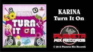 Karina - Turn It On (Radio Edit)