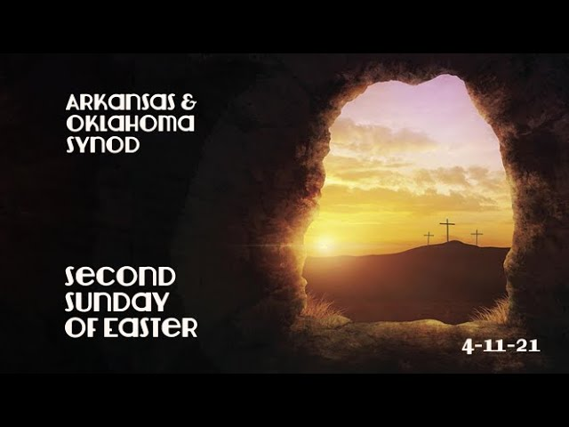 Liturgy and Sermon for the Second Sunday of Easter