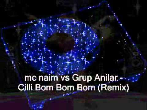 mc naim vs Grup Anilar - Cilli Bom Bom Bom (Remix)
