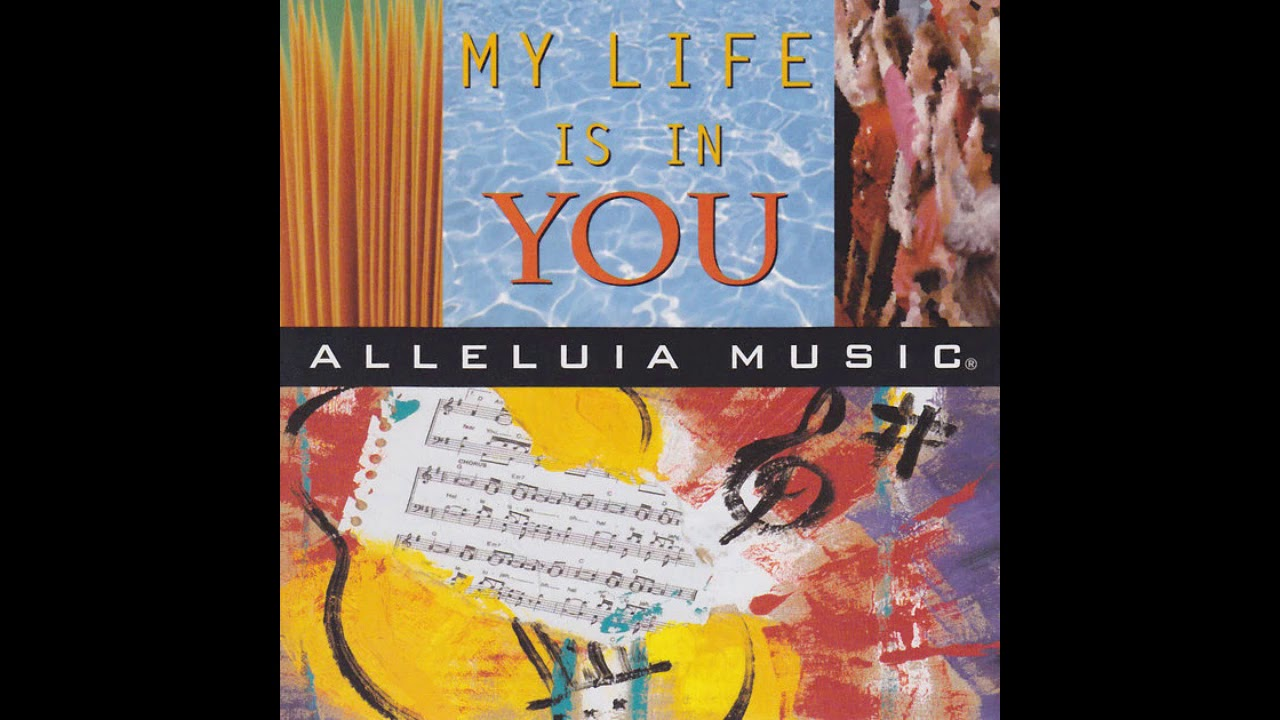 My Life Is In You - Alleluia! Music - 1994