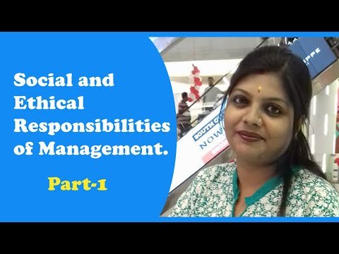 Social And Ethical Responsibilities Of Management. Part-1 (Principals Of Management)