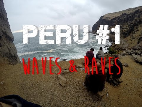 Peru #1: Lima - Waves & Raves [GoPro: 1080p Full-HD]