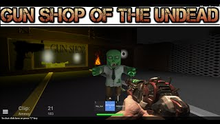 GUN SHOP OF THE UNDEAD CUSTOM COD ROBLOX ZOMBIE MAP
