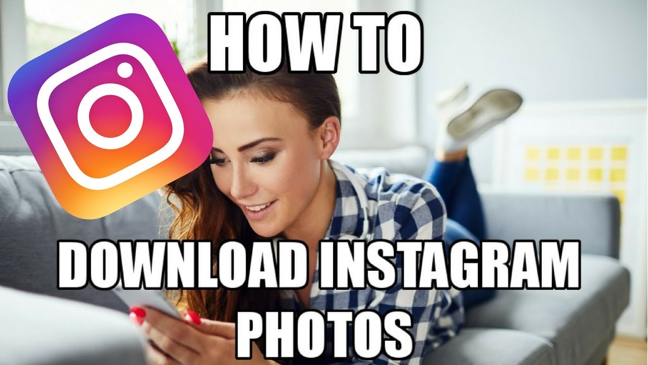 How to download Instagram Photos and Videos in Seconds?