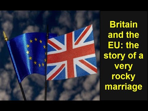 Britain and the EU: the story of a very rocky marriage