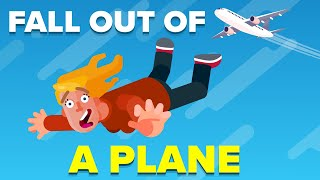 How To ACTUALLY Survive Falling Out of an Airplane