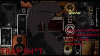 DJ BOBBeard TRaPsH*T