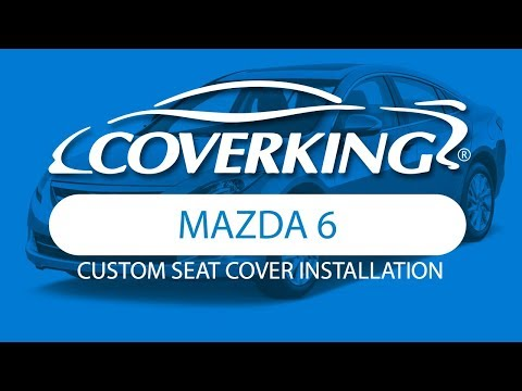 How To Install 2009-2012 Mazda 6 Custom Seat Covers | COVERKING®