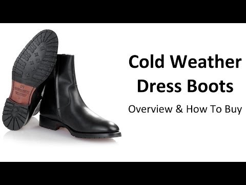 How To Buy Cold Weather Boots - Guide To Buying A Quality Men's Winter Boot - Dress Boots For Cold