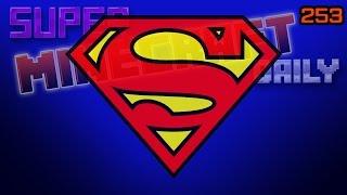 Superman Returns! | Super Minecraft Daily | Ep.253