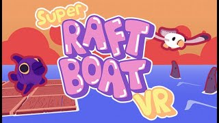 Super Raft Boat VR - Смотрим новую игру в VRLAB.PLAY