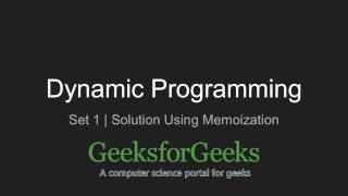 Dynamic Programming | Set 1 (Solution using Memoization) | GeeksforGeeks