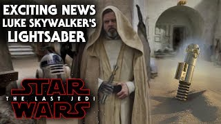 Star Wars The Last Jedi Luke Skywalker's Lightsaber! Exciting News SPOILERS