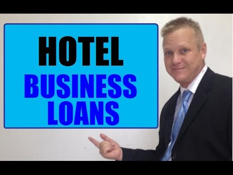 How To Get Hotel Small Business Loan For Capital Financing