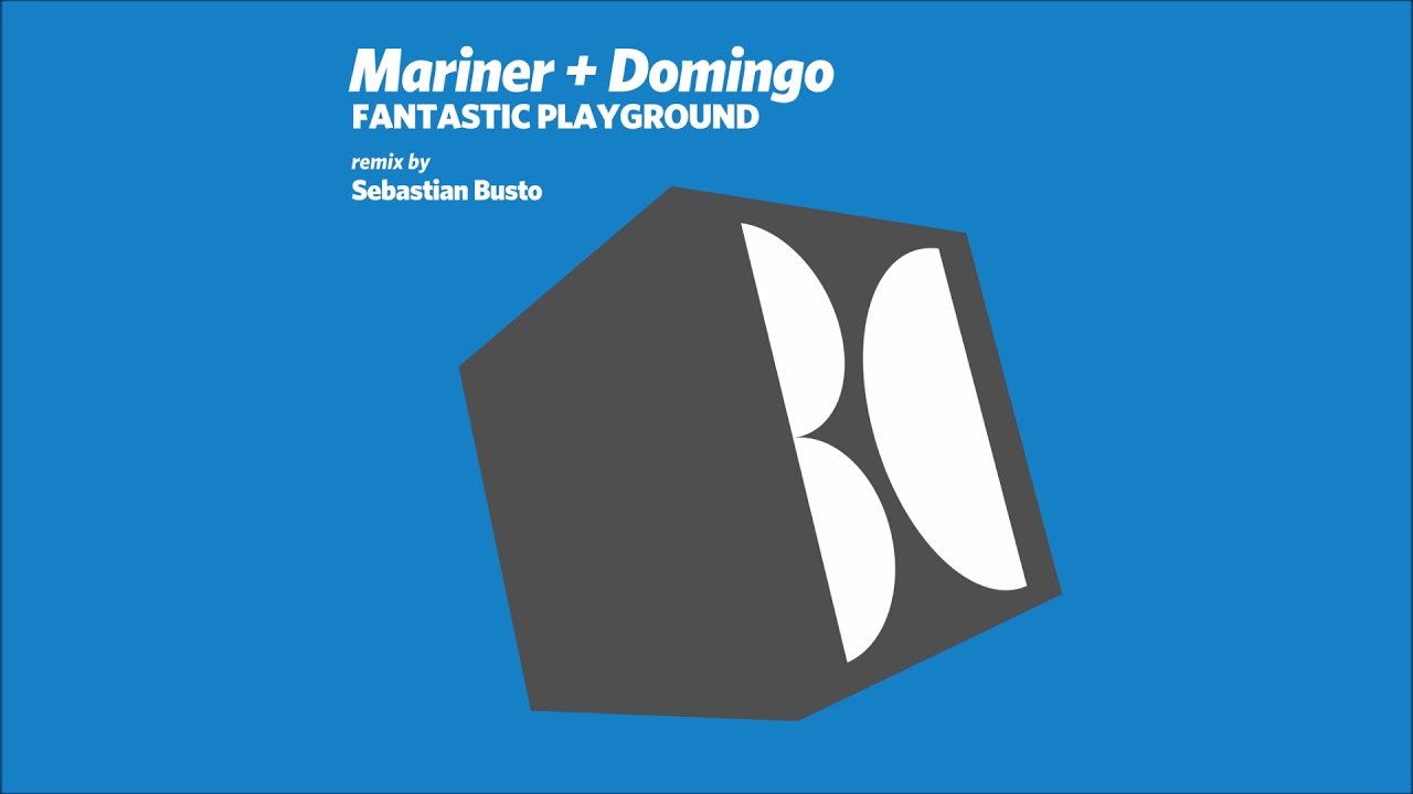 Mariner + Domingo - Fantastic Playground (Original Mix)