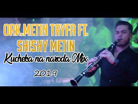 ♫ ORK.METIN TAYFA ft. SHISHY METIN - KUCHEKA NA NARODA MIX 2019 (Official Video) ♫ █▬█ █ ▀█▀