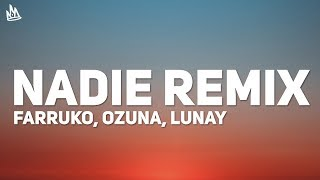 Farruko, Ozuna, Lunay - Nadie Remix (Letra) ft. Sech