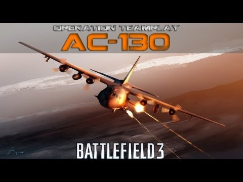 BF3: Operation Teamplay AC130